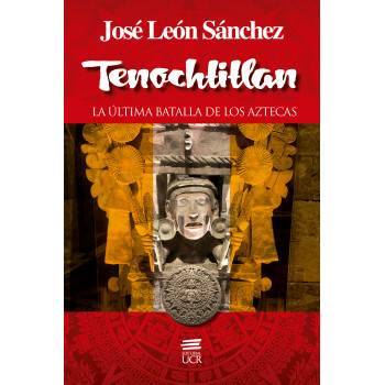 Tenochtitlan: the last battle of the Aztecs
