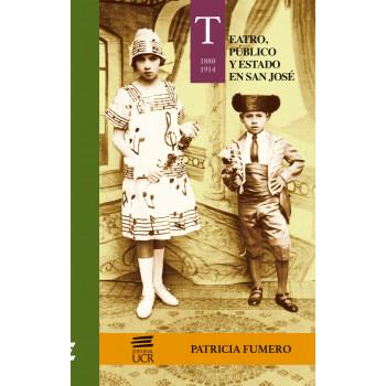 Teatro, the Estado en San José (1880-1914)