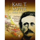 Karl T. Sapper (1866-1945). Pioneering Geologist In Central America (Soft Paste)
