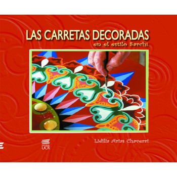 LAS CARRETAS DECORADAS EN EL ESTILO SARCHI (VERSION IMPRESA)