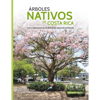 Native trees of Costa Rica. Use and application in the design of outdoor spaces
