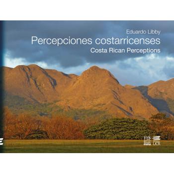 PERCEPCIONES COSTARRICENSES /COSTA RICAN PERCEPTIONS (VERSION IMPRESA)