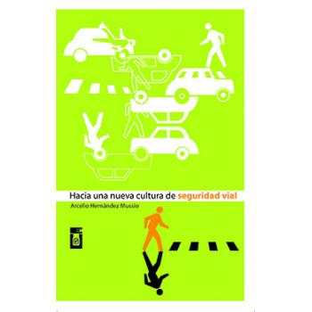 HACIA UNA NUEVA CULTURA DE SEGURIDAD VIAL (VERSION IMPRESA)
