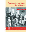 Costa Ricans In Music: Conversations With Popular Music Players 1939-1959
