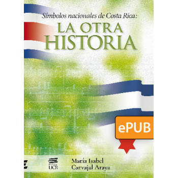 National symbols of Costa Rica: the other story (DIGITAL BOOK ePub)