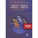 DICTIONARY CABÉCAR-SPANISH SPANISH-CABÉCAR