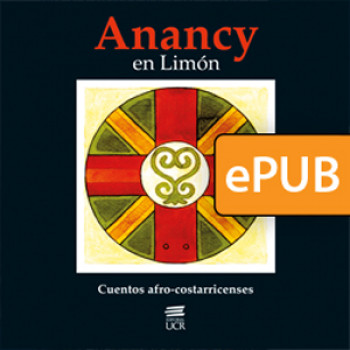 Anancy in Limón. Afro-Costa Rican Tales (Digital book Epub)