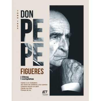 Don Pepe Figueres. Volume III: Letters to a citizen; This is how words and stories are born; Tender Cubaces in April; Cypress with SALT; Stripes of light: arboriculture on the 10th parallel