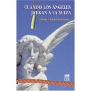 CUANDO LOS ANGELES JUEGAN A LA SUIZA (VERSION IMPRESA)