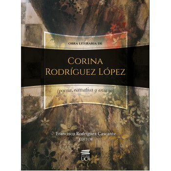 Literary work of Corina Rodríguez López (poetry, narrative and essay)