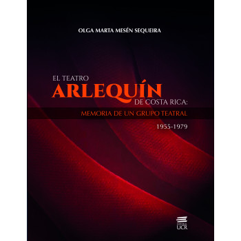 The Arlequin Theater of Costa Rica: Memory of a theater group (1955-1979)