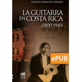 The Guitar in Costa Rica (1800-1940) (DIGITAL BOOK EPUB)