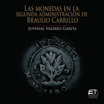 The coins in the second administration of Braulio Carrillo (Printed version)